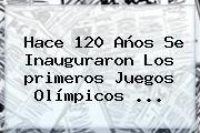 http://tecnoautos.com/wp-content/uploads/imagenes/tendencias/thumbs/hace-120-anos-se-inauguraron-los-primeros-juegos-olimpicos.jpg primeros Juegos Olímpicos modernos. Hace 120 años se inauguraron los primeros Juegos Olímpicos ..., Enlaces, Imágenes, Videos y Tweets - http://tecnoautos.com/actualidad/primeros-juegos-olimpicos-modernos-hace-120-anos-se-inauguraron-los-primeros-juegos-olimpicos/