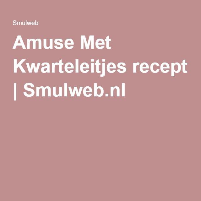 Amuse Met Kwarteleitjes recept | Smulweb.nl