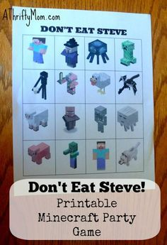 Dont eat Steve, Minecraft party games found at: http://athriftymom.com/dont-eat-steve-free-printable-minecraft-party-game-minecraft-party/