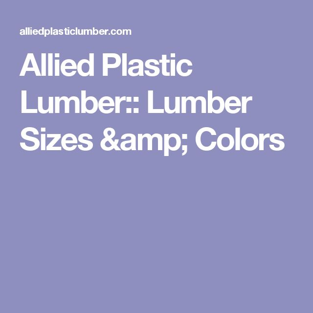 Allied Plastic Lumber:: Lumber Sizes & Colors