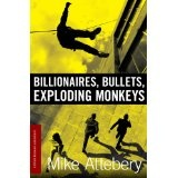 Billionaires, Bullets, Exploding Monkeys (A Brick Ransom Adventure) (Kindle Edition)By Mike Attebery