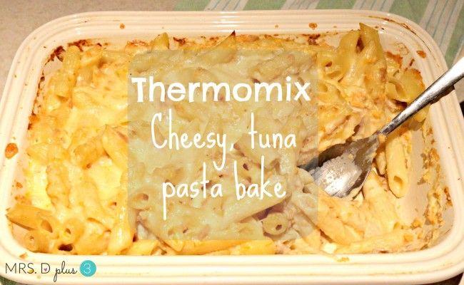 Mrs D plus 3 | Thermomix cheesy tuna pasta bake for kids | http://www.mrsdplus3.com