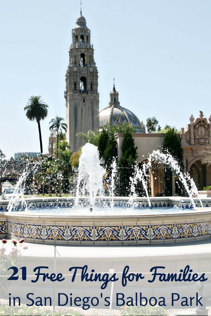 Head to Balboa Park in San Diego California for 21 totally free family activities.