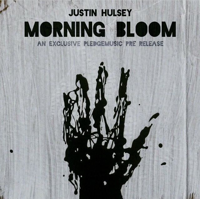 'Morning Bloom' - Justin Hulsey #justinhulsey #morningbloom #pledgemusic #music #singer #songwriter #new #album #crowdfunding