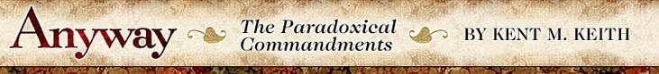 Anyway: The Paradoxical Commandments - Kent M. Keith