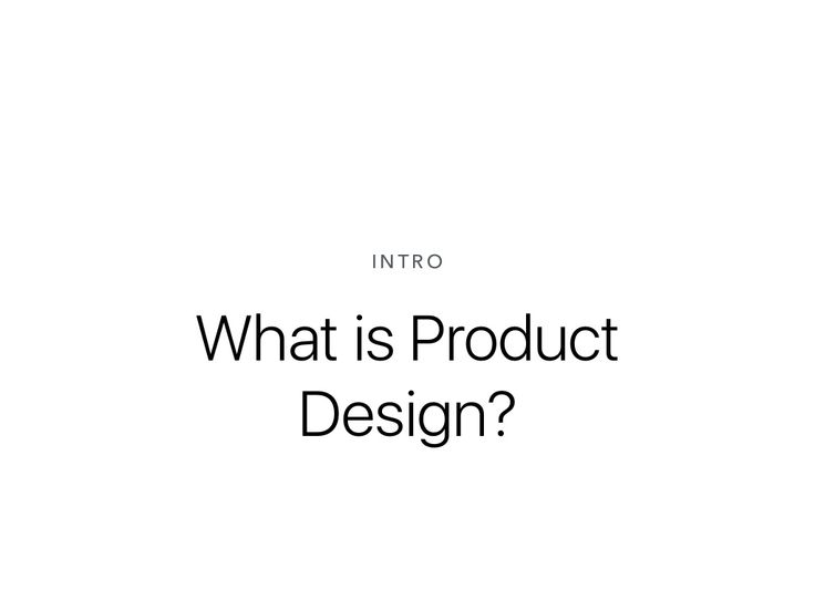 What is Product Design? INTRO