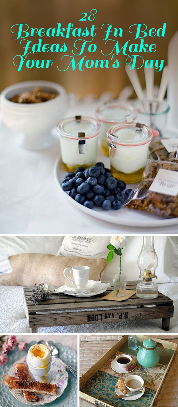 28 Breakfast In Bed Ideas To Make Your Moms Day