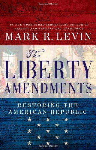 The Liberty Amendments: Restoring the American Republic:Amazon:Books