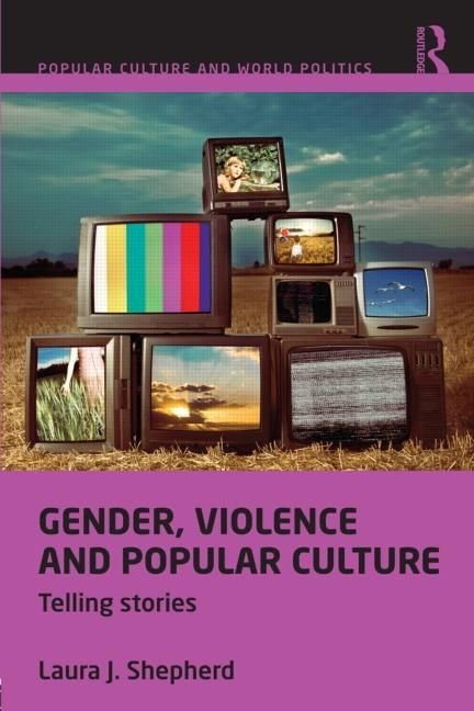 Book Review: Gender, Violence and Popular Culture: Telling Stories   LSE Review of Books