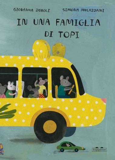 """""""In una famiglia di topi"""", Giovanna Zoboli, Simona Mulazzani."""