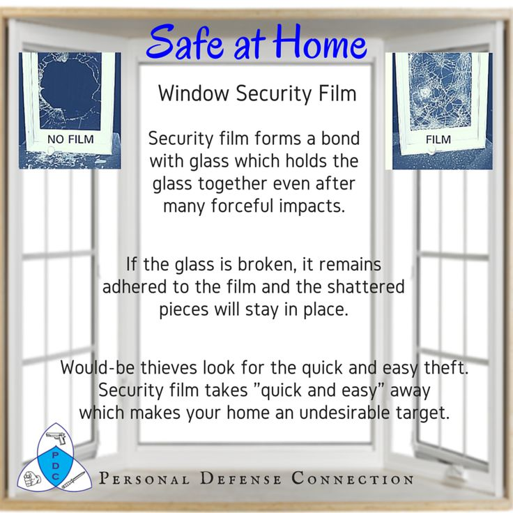 Safe at Home: Window Security Film can help secure your home.