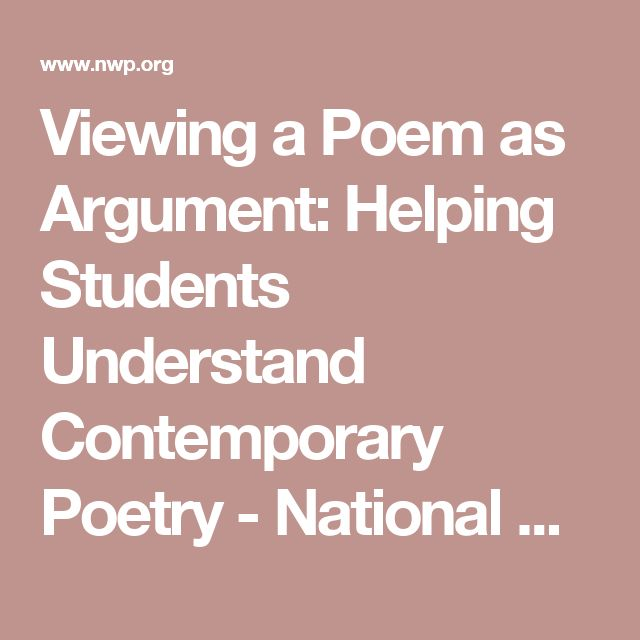 Viewing a Poem as Argument: Helping Students Understand Contemporary Poetry - National Writing Project