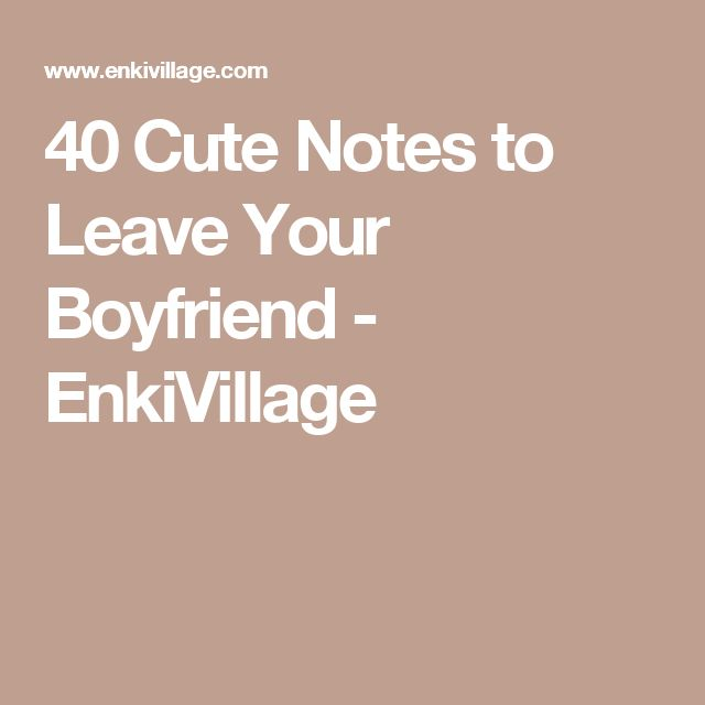 40 Cute Notes to Leave Your Boyfriend - EnkiVillage