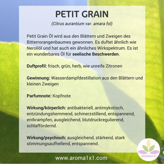 Petit Grain Öl wird aus den Blättern und Zweigen des Bitterrorangenbaumes gewonnen. Es duftet ähnlich wie Neroliöl und hat auch ein ähnliches Wirkspektrum. Es ist  ein wunderbares Öl für seelische Beschwerden.