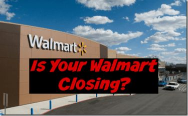 Is Your Walmart Closing? Walmart Announces Closing of 269 Locations!