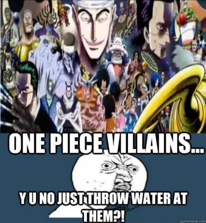 Actually, Luffy DID throw water at Crocodile.