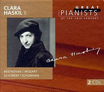 Clara Haskil II (Great Pianists of the 20th Century)