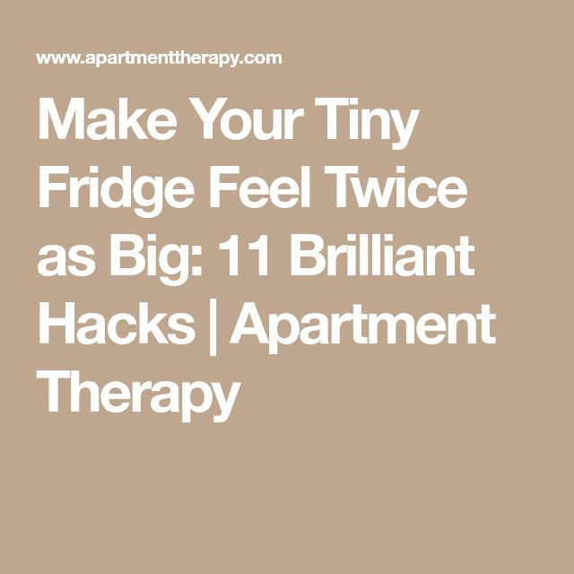 Make Your Tiny Fridge Feel Twice as Big: 11 Brilliant Hacks | Apartment Therapy