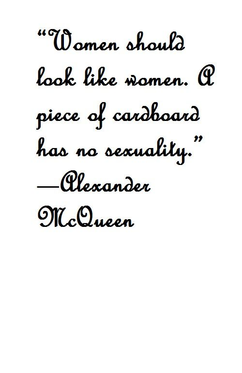 Fashion quote - Alexander McQueen