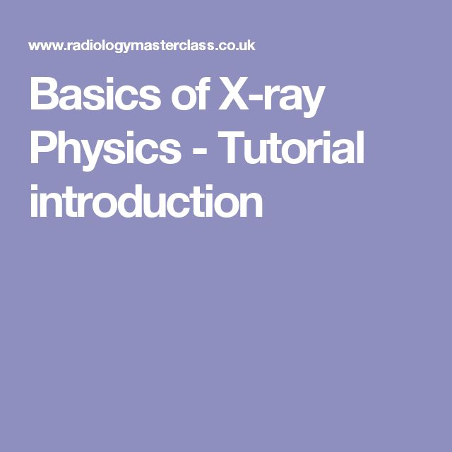 Basics of X-ray Physics -  Tutorial introduction