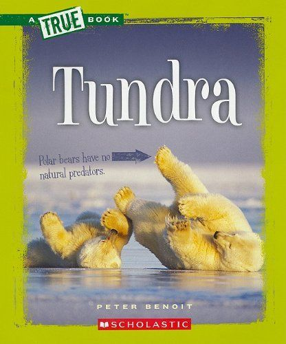 Tundra (New True Books: Ecosystems) by Peter Benoit. $6.95. Author: Peter Benoit. Publisher: Children's Press (February 1, 2011). Reading level: Ages 8 and up