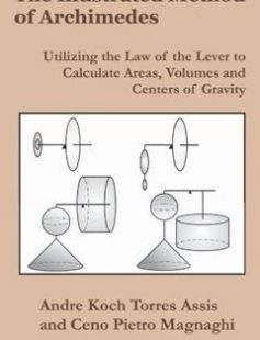 The Illustrated Method of Archimedes: Utilizing the Law of the Lever to Calculate Areas Volumes and Centers of Gravity free download by Andre Koch Torres Assis Ceno Pietro Magnaghi ISBN: 9780986492679 with BooksBob. Fast and free eBooks download.  The post The Illustrated Method of Archimedes: Utilizing the Law of the Lever to Calculate Areas Volumes and Centers of Gravity Free Download appeared first on Booksbob.com.