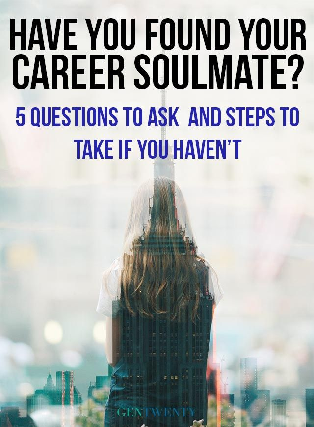 Are You Still Searching For Your Career Soulmate? Here Are 6 Questions To  Ask Yourself