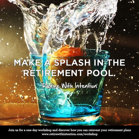 TRG Group Benefits - Retire With Intention -  Make a Splash in the Retirement Pool Reinventing Retirement.