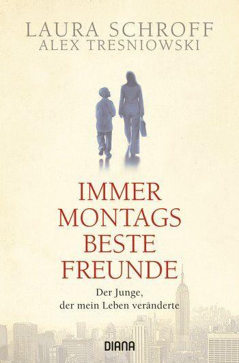 """Der Junge, der mein Leben veränderte. """"Immer montags beste Freunde"""" von Laura Schroff."""