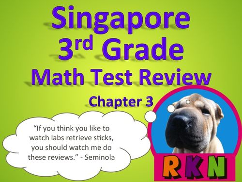 Singapore 3rd Grade Chapter 3 Math Test Review (7 pages). This is a test review for the Singapore program in math. It is for the third grade's Chapter 3.   Includes answer key. by Nygren Resources.