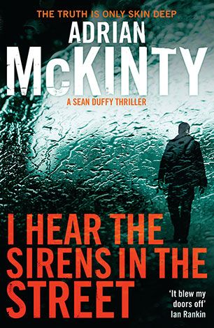 I Hear the Sirens in the Street / Adrian McKinty