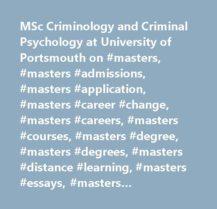 MSc Criminology and Criminal Psychology at University of Portsmouth on #masters, #masters #admissions, #masters #application, #masters #career #change, #masters #careers, #masters #courses, #masters #degree, #masters #degrees, #masters #distance #learning, #masters #essays, #masters #internships, #masters #jobs, #masters #online, #masters #program, #masters #programme, #masters #programs, #masters #project, #masters #ranking, #masters #rankings, #masters #resume, #masters #salaries, #masters…