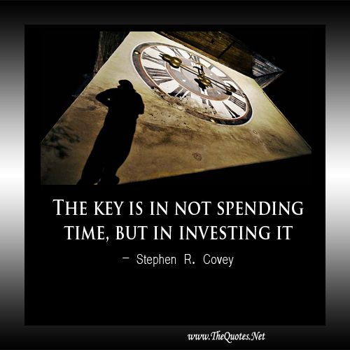The key is in not spending time #Time #Image #quote
