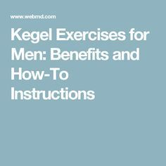 Kegel Exercises for Men: Benefits and How-To Instructions