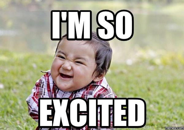 50 Best I'm So Excited Memes | Memes, Excited meme ...