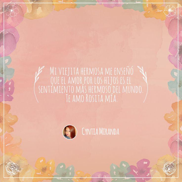 Frase número 84: Enviada por Cyntia ¡El amor por tu mamá merece ser compartido! #AmorInfinito #Love #Mom #Mamá #Amor