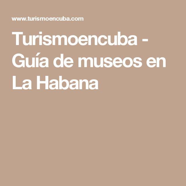Turismoencuba - Guía de museos en La Habana