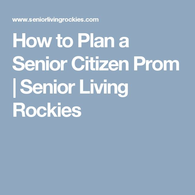 How to Plan a Senior Citizen Prom | Senior Living Rockies