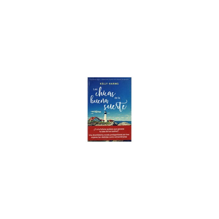 Las chicas de la buena suerte / The Good Luck Girls of Shipwreck Lane (Paperback) (Kelly Harms)