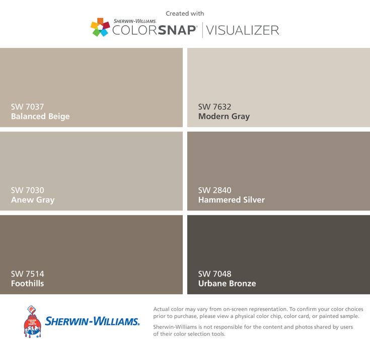 I found these colors with ColorSnap® Visualizer for iPhone by Sherwin-Williams: Balanced Beige (SW 7037), Anew Gray (SW 7030), Foothills (SW 7514), Modern Gray (SW 7632), Hammered Silver (SW 2840), Urbane Bronze (SW 7048).