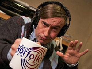 Alan Partridge - One of the funniest characters in the world.