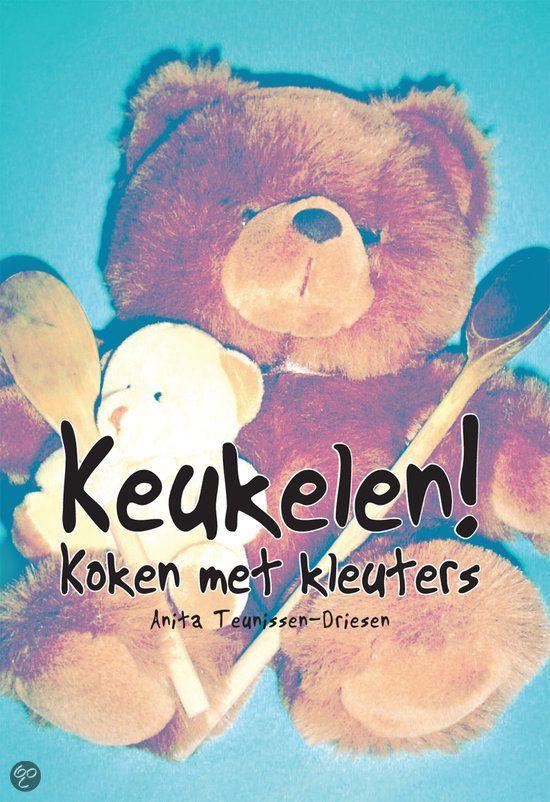 Keukelen! Koken met kleuters - Teunissen-Driesen, A.