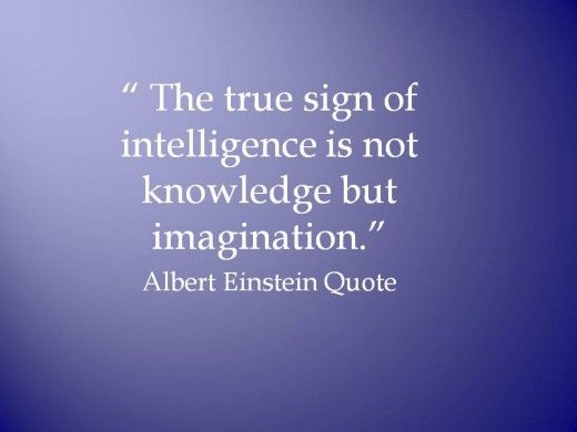 the true sign of intelligence is not knowledge but by