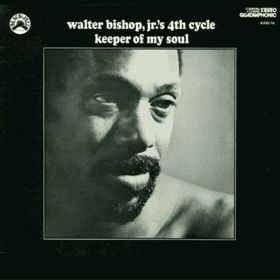 Walter Bishop, Jr.'s 4th Cycle - Keeper Of My Soul