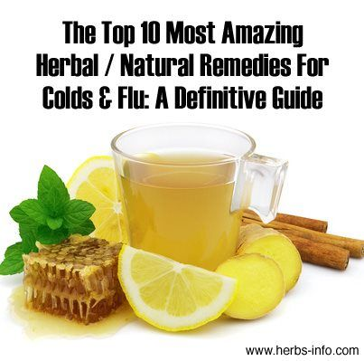 10 All Natural Cold & Flu Remedies - this link has so much info on herbs, including their benefits & how to use them.