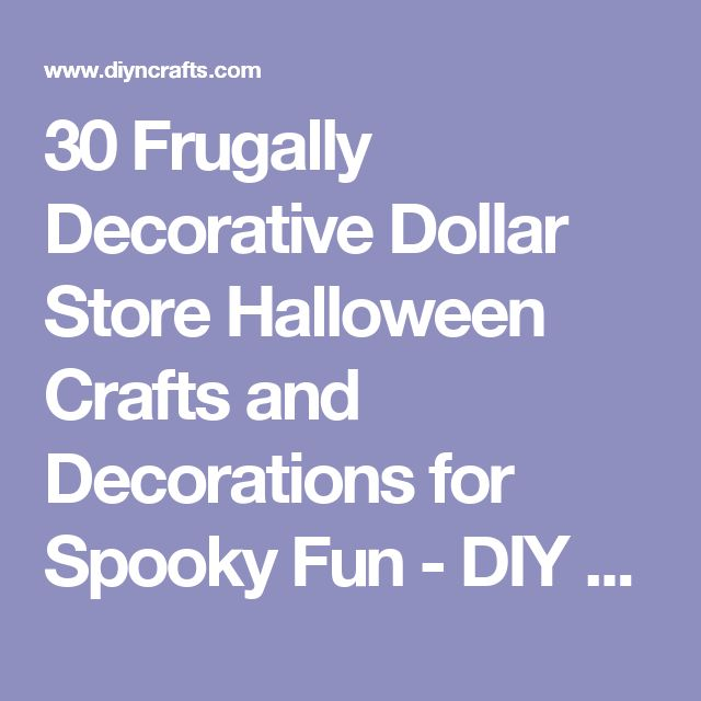 30 Frugally Decorative Dollar Store Halloween Crafts and Decorations for Spooky Fun - DIY & Crafts