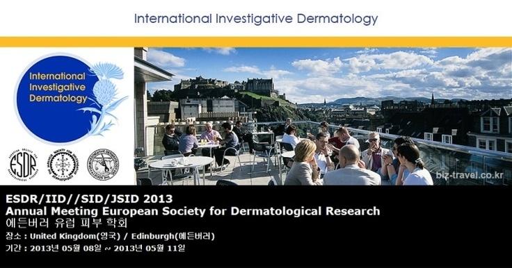 ESDR/IID//SID/JSID 2013 Annual Meeting European Society for Dermatological Research 에든버러 유럽 피부 학회