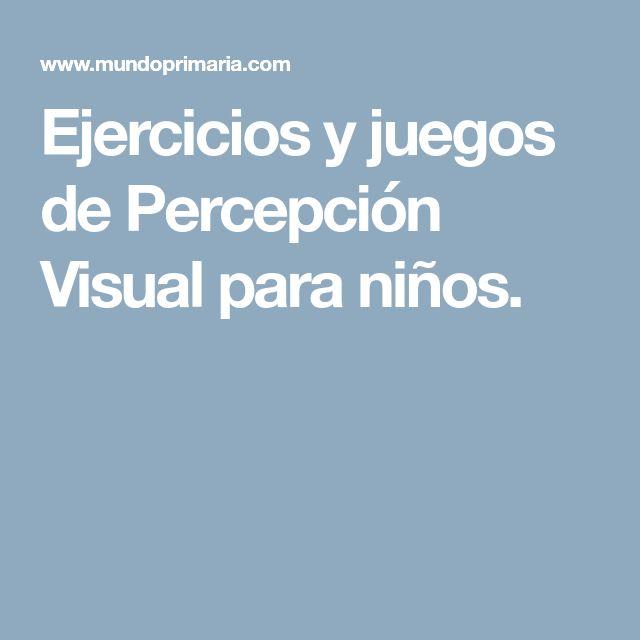 Ejercicios y juegos de Percepción Visual para niños.