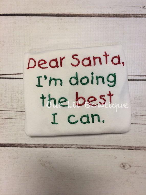 Dear Santa I'm Doing The Best I Can Shirt - Dear Santa Shirt - Kids Shirt - Christmas Shirt - Funny Christmas Shirt - Boy - Girl - Adult - by OurLilBowtique