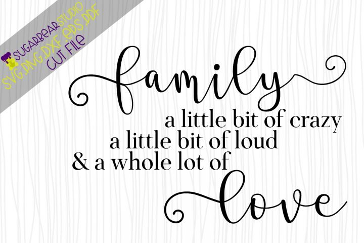 Download Family Crazy Loud Love - A Quote SVG | Family quotes ...